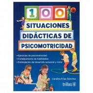 100 Situaciones didácticas de psicomotricidad