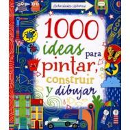 1000 Ideas para pintar, construir y dibujar