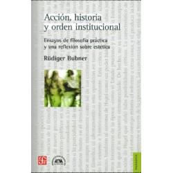 Acción, historia y orden institucional