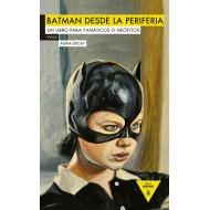 Batman desde la periferia