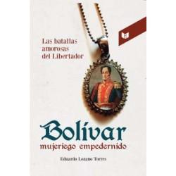 Bolívar mujeriego empedernido