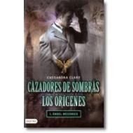 Cazadores de sombras los orígenes - 1 Ángel mecánico