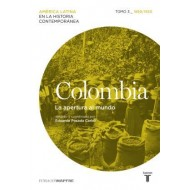 Colombia - tomo 3 La apertura al mundo