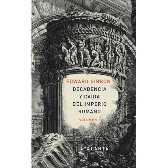 Decadencia y caída del imperio Romano Vol. I