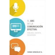 El ABC de la comunicación efectiva: Hablada, Escrita, Escuchada