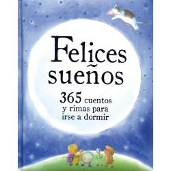 Felices sueños 365 cuentos y rimas para irse a dormir