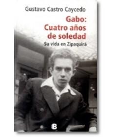 Gabo: Cuatro años de soledad su vida en Zipaquirá