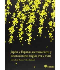 Japón y España: acercamientos y desencuentros (siglos XVI y XVII)