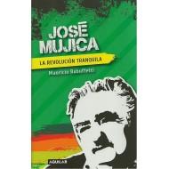 José Mujica La revolución tranquila