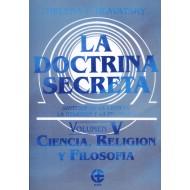 La doctrina secreta - V Ciencia, religión y folosofía