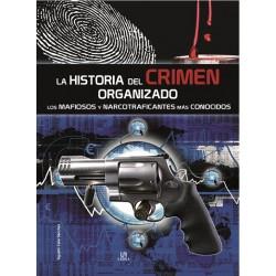 La historia del crimen organizado