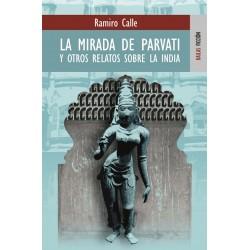 La mirada de Parvati y otros relatos sobre la India
