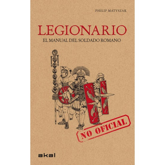 Legionario el manual del soldado Romano