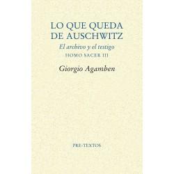 Lo que queda de Auschwitz El archivo y el testigo HOMO SACER III