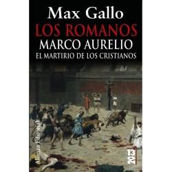 Los Romanos: Marco Aurelio el martirio de los cristianos