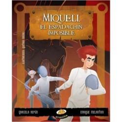 Miqueli, El espadachín imposible