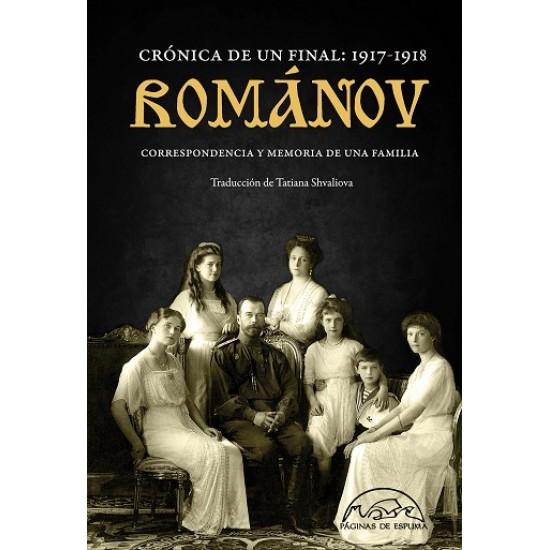 Románov Crónica de un final: 1917 - 1918