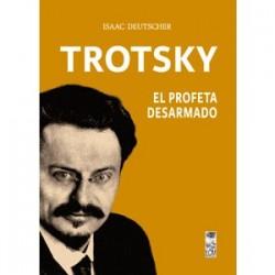 Trotsky El profeta desarmado