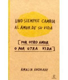 Uno siempre cambia el amor de su vida por otro amor o por otra vida
