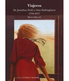Viajeros, de Jonathan Swift a Alan Hollinghurst (1726 - 2017)