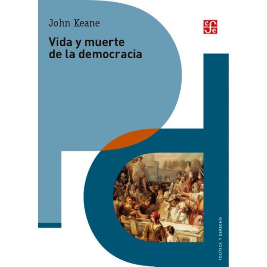 Vida y muerte de la democracia