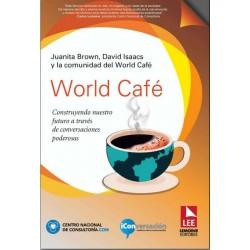 World café Construyendo nuestro futuro a través de conversaciones poderosas