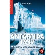 Antártida 1947 La guerra que nunca existió