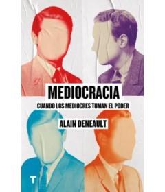 MEDIOCRACIA: CUANDO LOS MEDIOCRES LLEGAN AL PODER