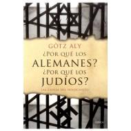 ¿ Por qué los Alemanes ? ¿ Por qué los Judíos ?