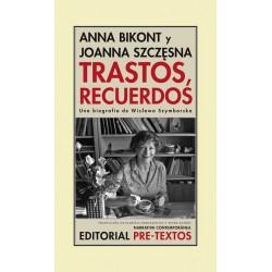 Trastos, recuerdos una biografía de Wislawa Szymborska